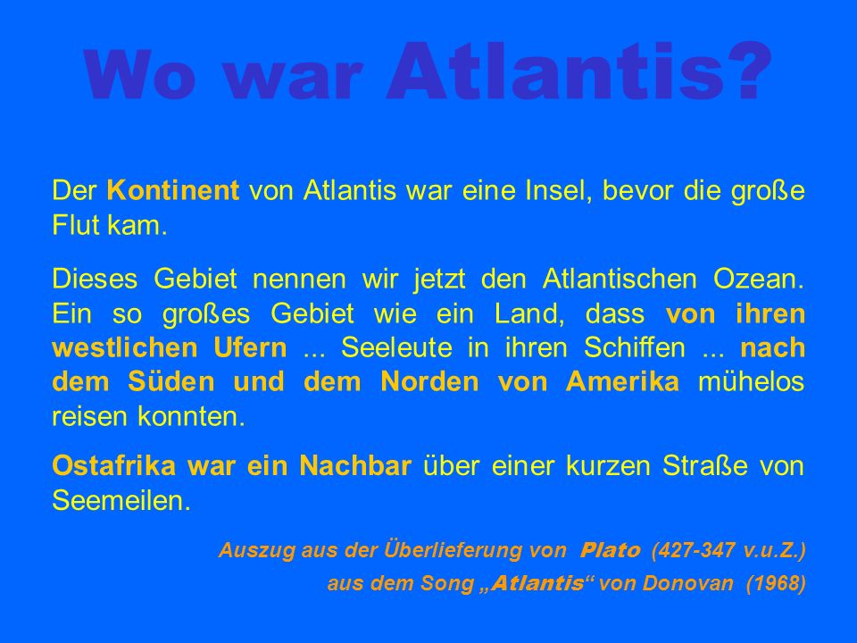 Der Kontinent von Atlantis war eine Insel, bevor die große Flut kam.