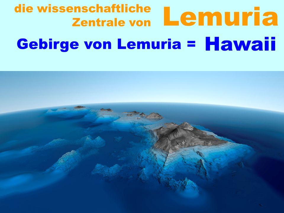 Lemuria Hawaii die wissenschaftliche Zentrale von Gebirge von Lemuria =