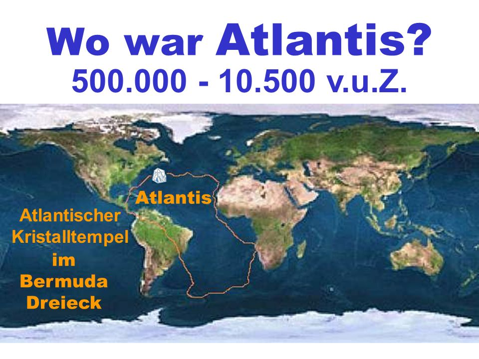 500.000 - 10.500 v.u.Z. Atlantis im Bermuda Dreieck Atlantischer Kristalltempel