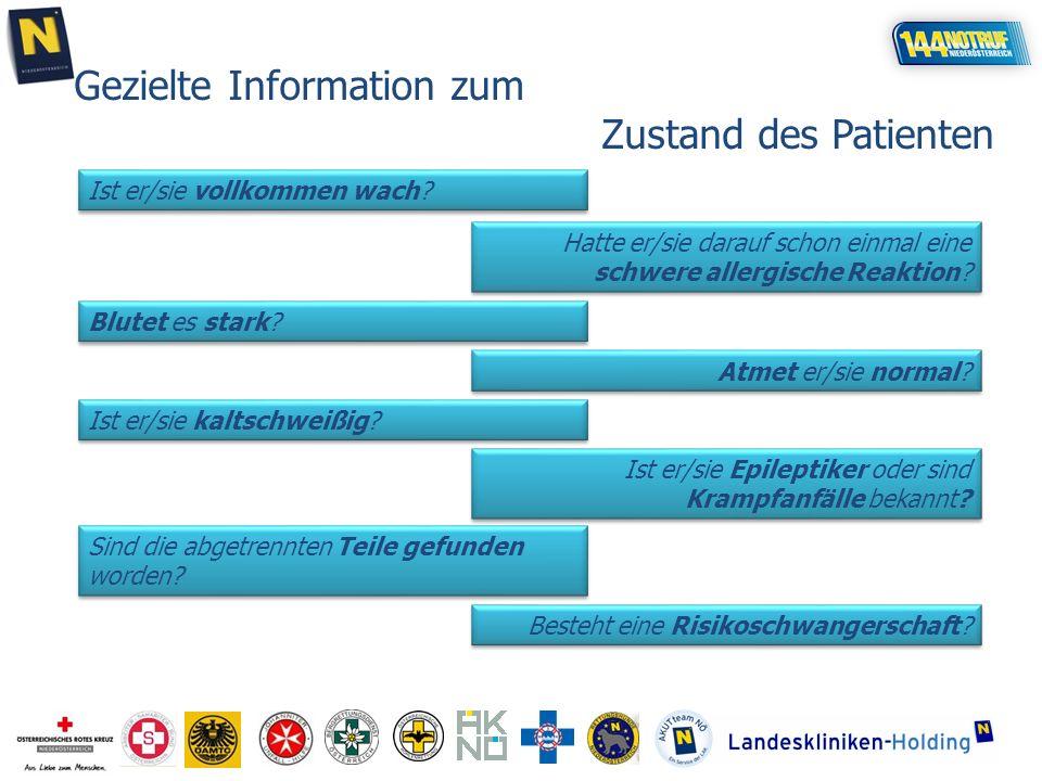 Gezielte Information zum Zustand des Patienten Ist er/sie vollkommen wach.