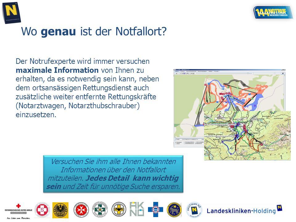 Wo genau ist der Notfallort? Versuchen Sie ihm alle Ihnen bekannten Informationen über den Notfallort mitzuteilen. Jedes Detail kann wichtig sein und