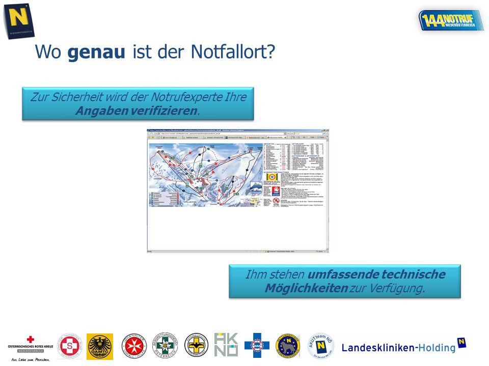Wo genau ist der Notfallort? Zur Sicherheit wird der Notrufexperte Ihre Angaben verifizieren. Ihm stehen umfassende technische Möglichkeiten zur Verfü
