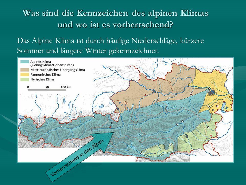 Was sind die Kennzeichen des alpinen Klimas und wo ist es vorherrschend? Vorherrschend in den Alpen Das Alpine Klima ist durch häufige Niederschläge,