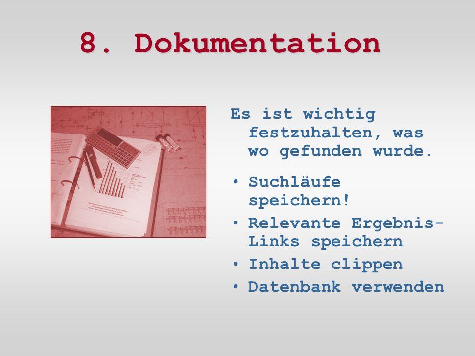 8. Dokumentation Es ist wichtig festzuhalten, was wo gefunden wurde.