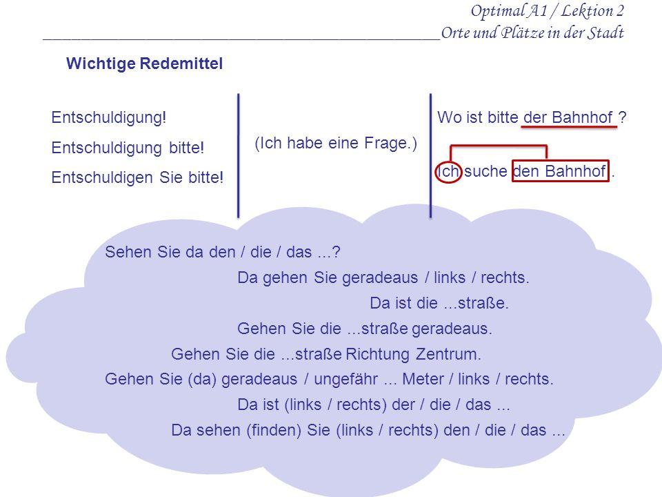 Optimal A1 / Lektion 2 _________________________________________Informationen über Orte geben Hier finden Sie 14 Wörter.