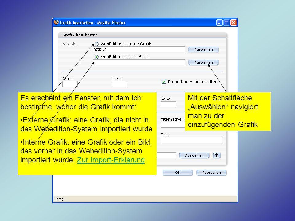 Es erscheint ein Fenster, mit dem ich bestimme, woher die Grafik kommt: Externe Grafik: eine Grafik, die nicht in das Webedition-System importiert wur