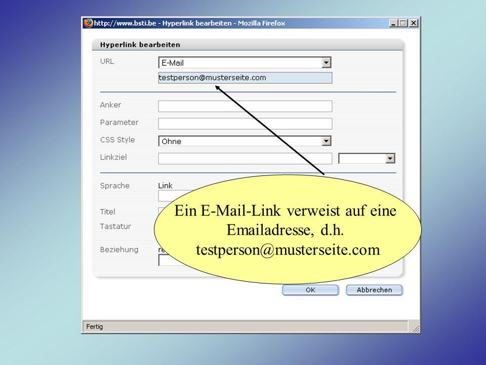 Ein E-Mail-Link verweist auf eine Emailadresse, d.h. testperson@musterseite.com