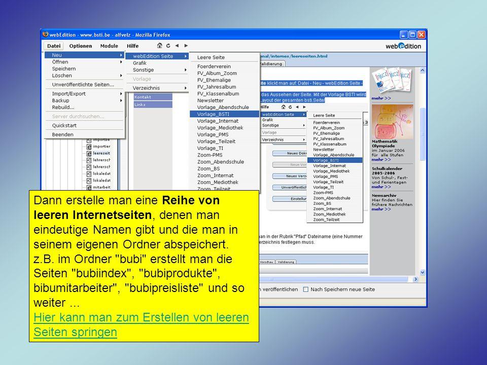 Dann erstelle man eine Reihe von leeren Internetseiten, denen man eindeutige Namen gibt und die man in seinem eigenen Ordner abspeichert. z.B. im Ordn