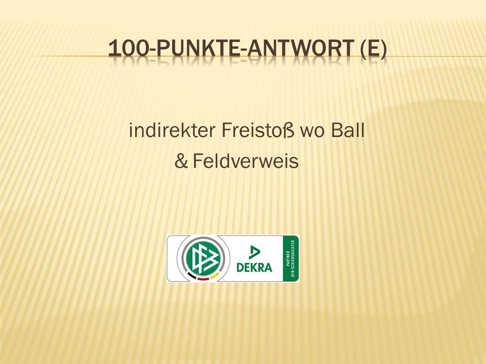 indirekter Freistoß wo Ball &Feldverweis