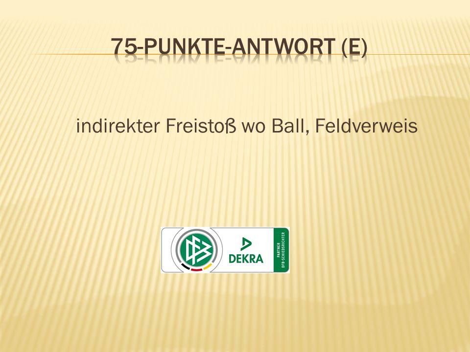 indirekter Freistoß wo Ball, Feldverweis