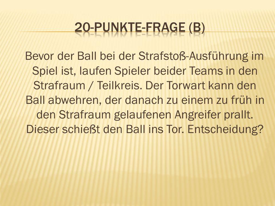 Bevor der Ball bei der Strafstoß-Ausführung im Spiel ist, laufen Spieler beider Teams in den Strafraum / Teilkreis. Der Torwart kann den Ball abwehren