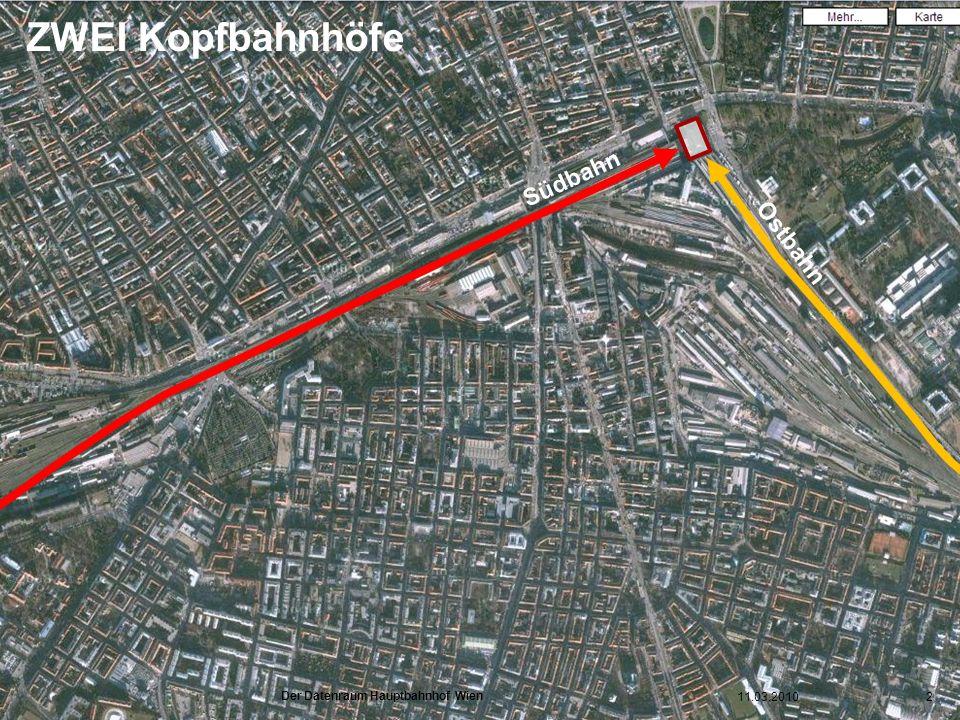 www.hauptbahnhof-wien.at ZWEI Kopfbahnhöfe Südbahn Ostbahn 11.03.20102 Der Datenraum Hauptbahnhof Wien