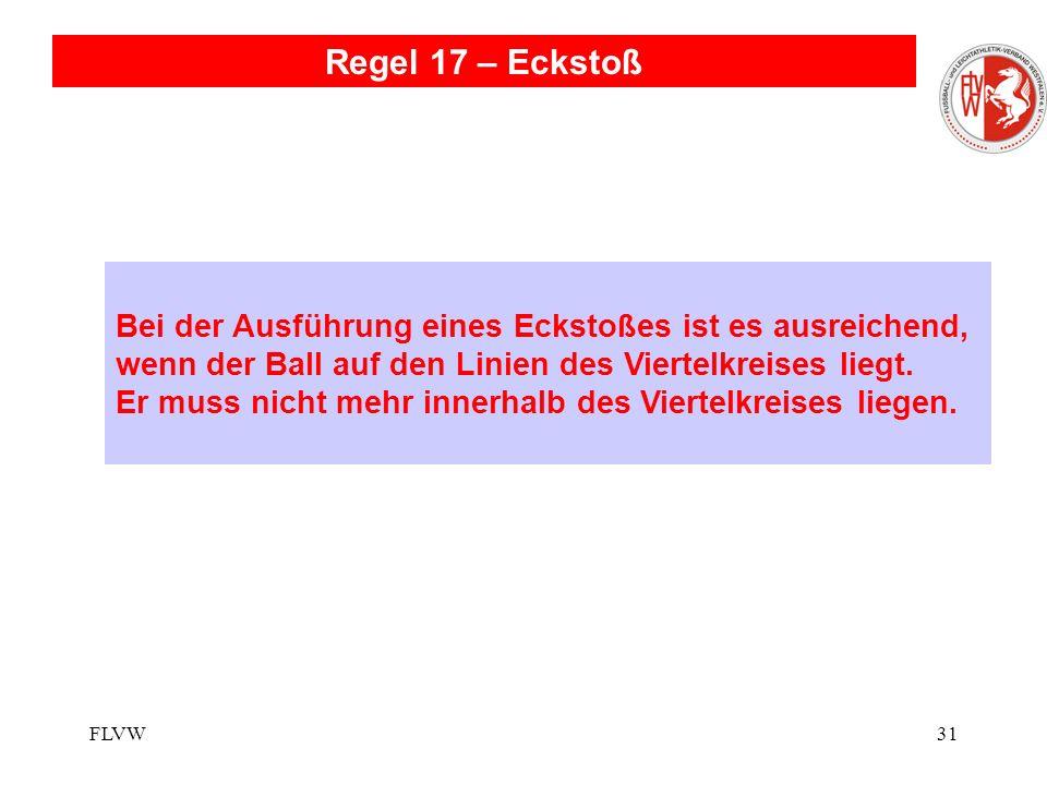 FLVW30 Regelfrage: Der Ball ist durch einen Querschläger ins Seitenaus gerollt. Der Spieler will den Ball einwerfen. Jetzt stellt sich ein Gegenspiele