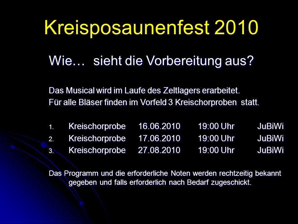 Kreisposaunenfest 2010 Wie… sieht die Vorbereitung aus.