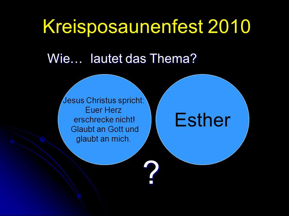 Kreisposaunenfest 2010 . Wie… lautet das Thema.