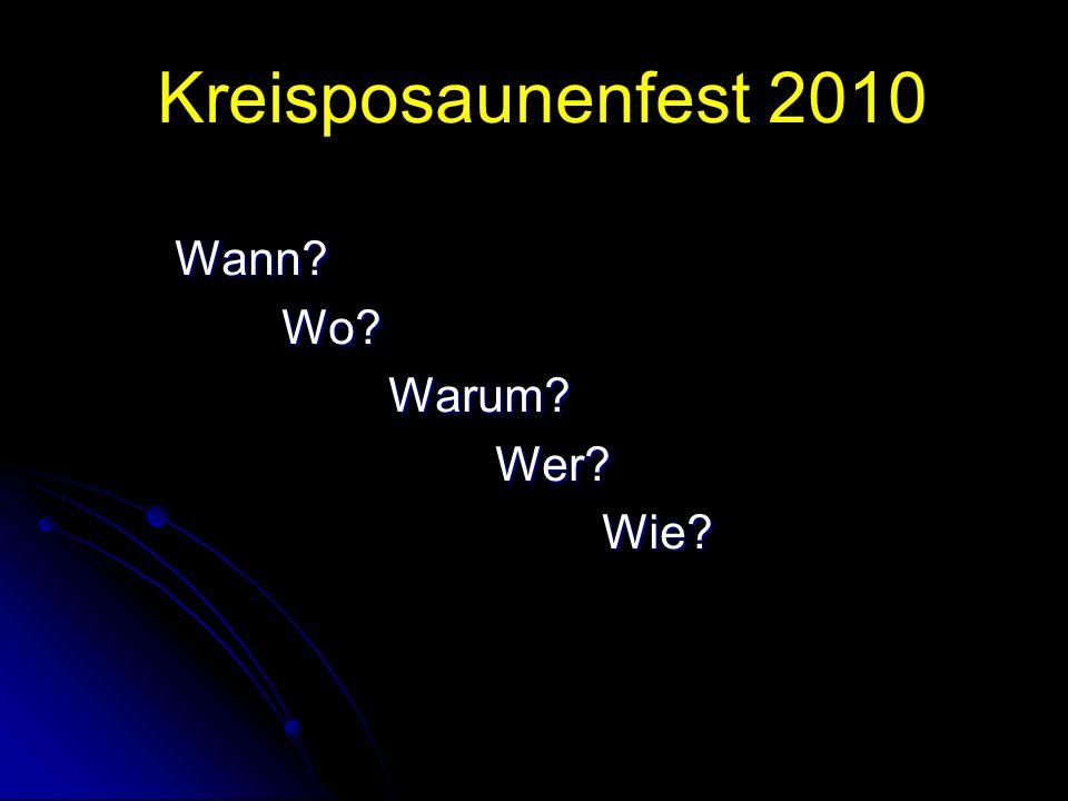 Kreisposaunenfest 2010 .Wie… lautet das Thema. Jesus Christus spricht: Euer Herz erschrecke nicht.