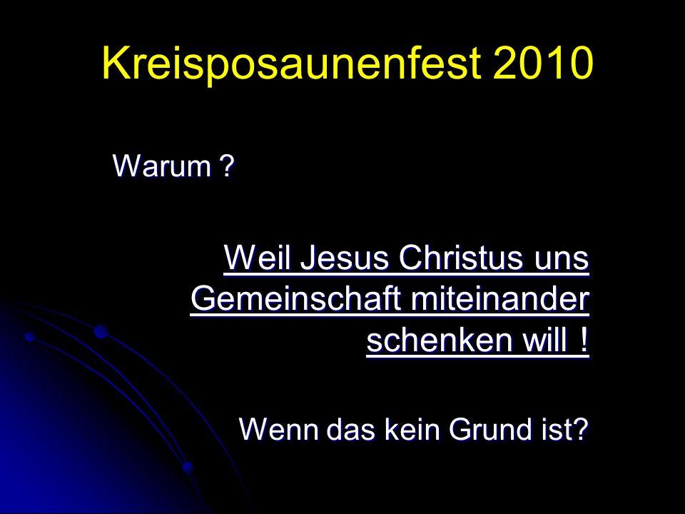Kreisposaunenfest 2010 Wann?Wo?Warum?Wer?Wie?