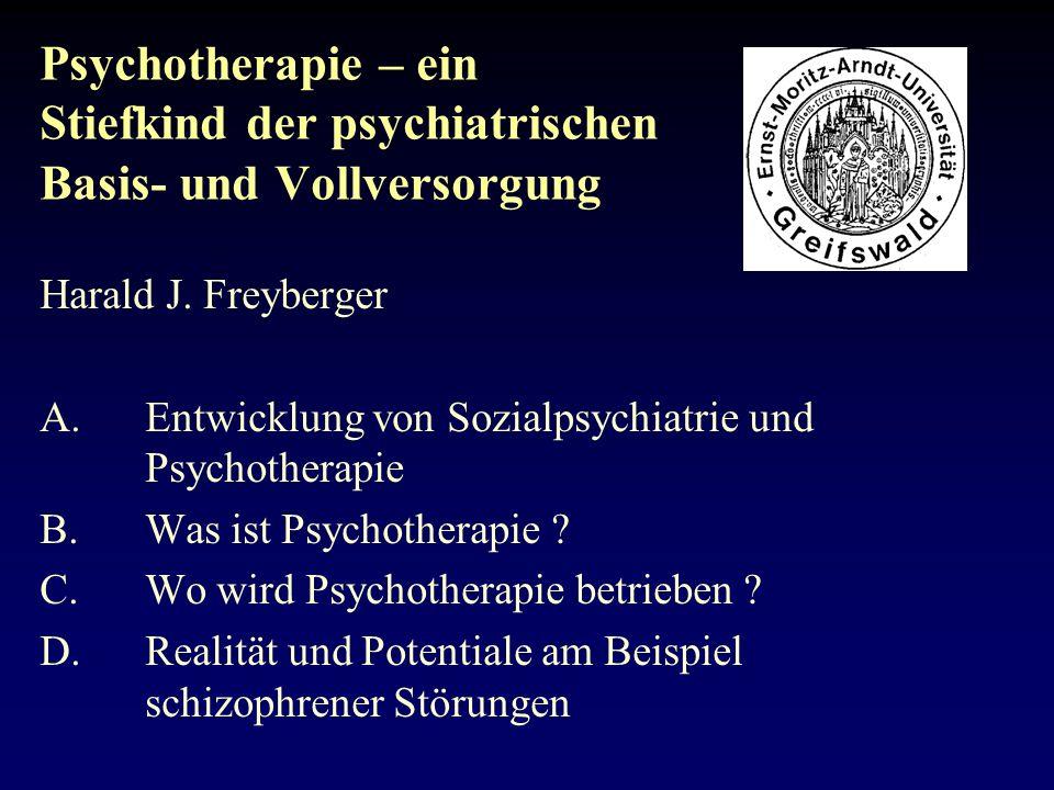 Psychotherapie – ein Stiefkind der psychiatrischen Basis- und Vollversorgung Harald J.