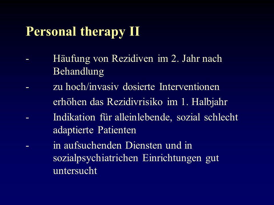 Personal therapy II -Häufung von Rezidiven im 2.
