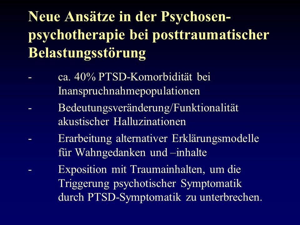 Neue Ansätze in der Psychosen- psychotherapie bei posttraumatischer Belastungsstörung -ca.
