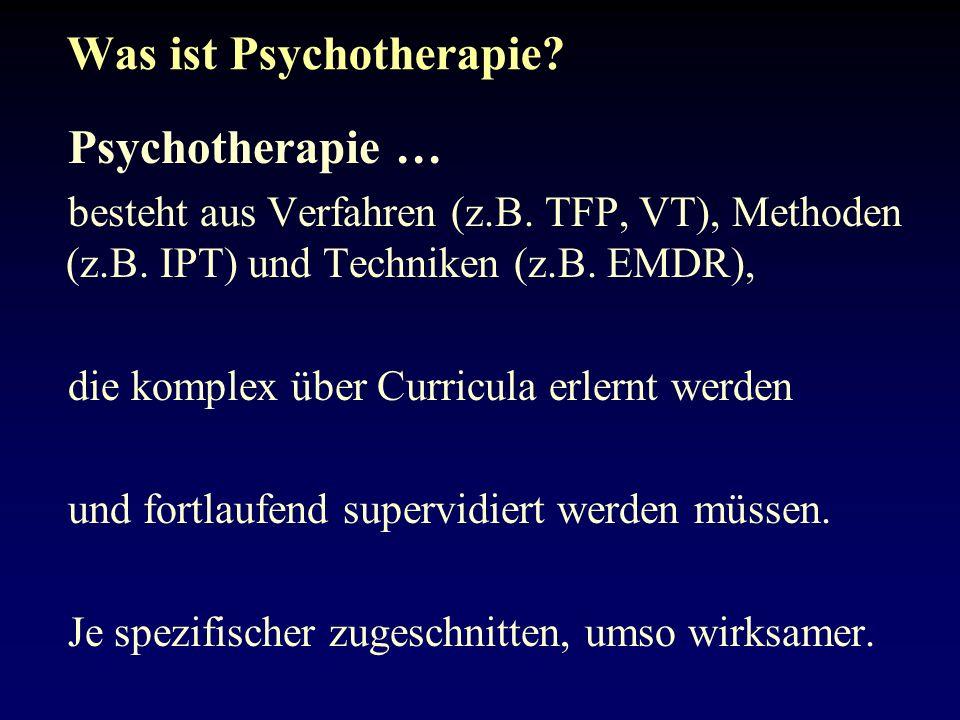 Was ist Psychotherapie.Psychotherapie … besteht aus Verfahren (z.B.