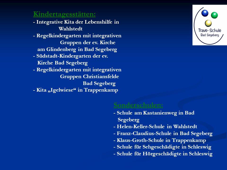 Kindertagesstätten: - Integrative Kita der Lebenshilfe in Wahlstedt - Regelkindergarten mit integrativen Gruppen der ev. Kirche am Glindenberg in Bad
