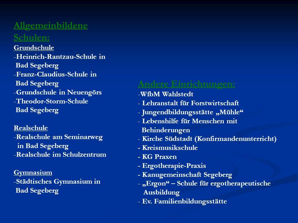 Andere Einrichtungen: -WfbM Wahlstedt - Lehranstalt für Forstwirtschaft - Jungendbildungsstätte Mühle - Lebenshilfe für Menschen mit Behinderungen - K