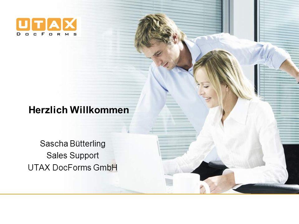 Herzlich Willkommen Sascha Bütterling Sales Support UTAX DocForms GmbH