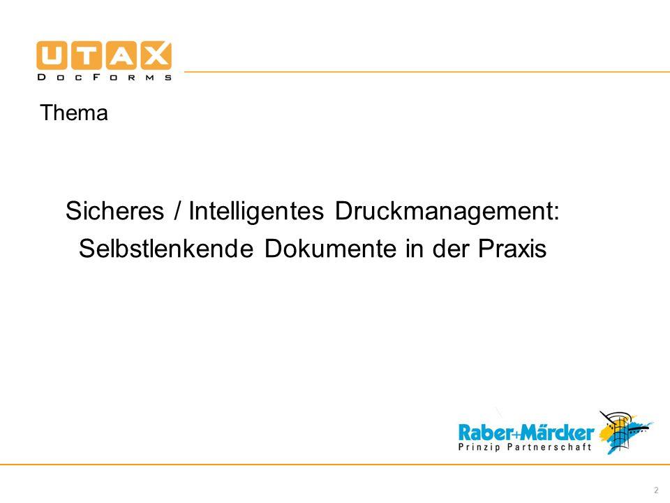 2 Thema Sicheres / Intelligentes Druckmanagement: Selbstlenkende Dokumente in der Praxis