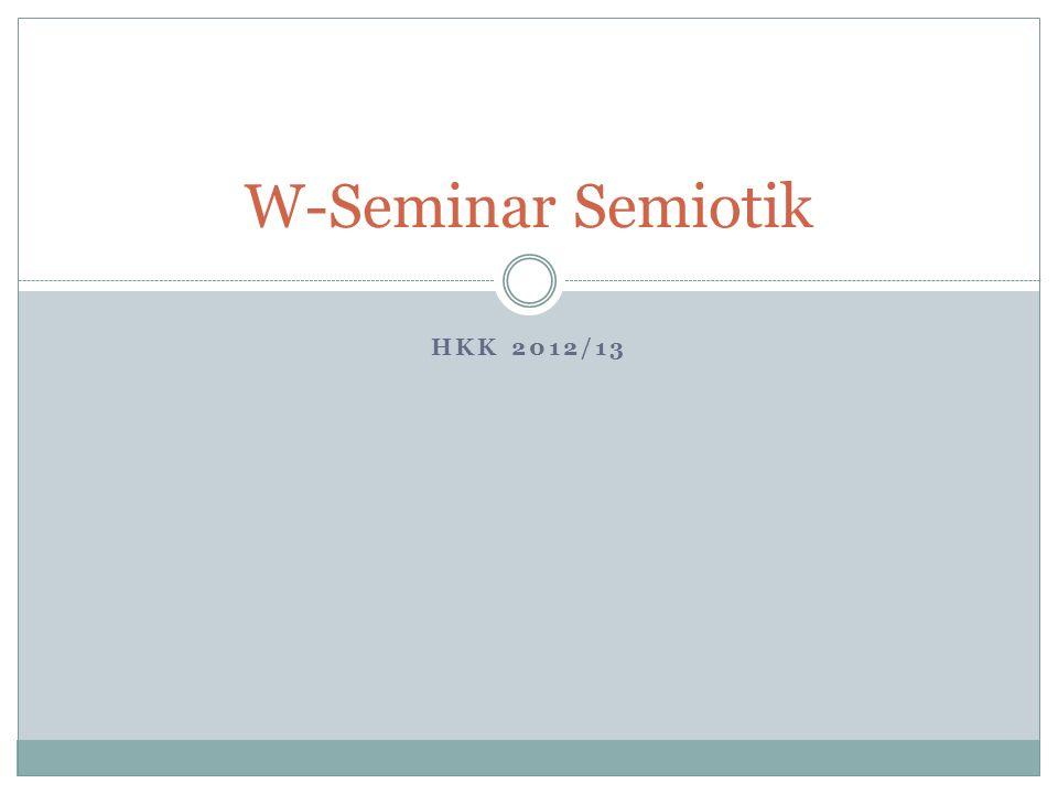 HKK 2012/13 W-Seminar Semiotik