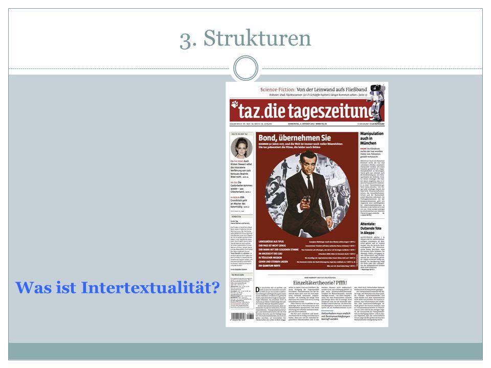 3. Strukturen Was ist Intertextualität?