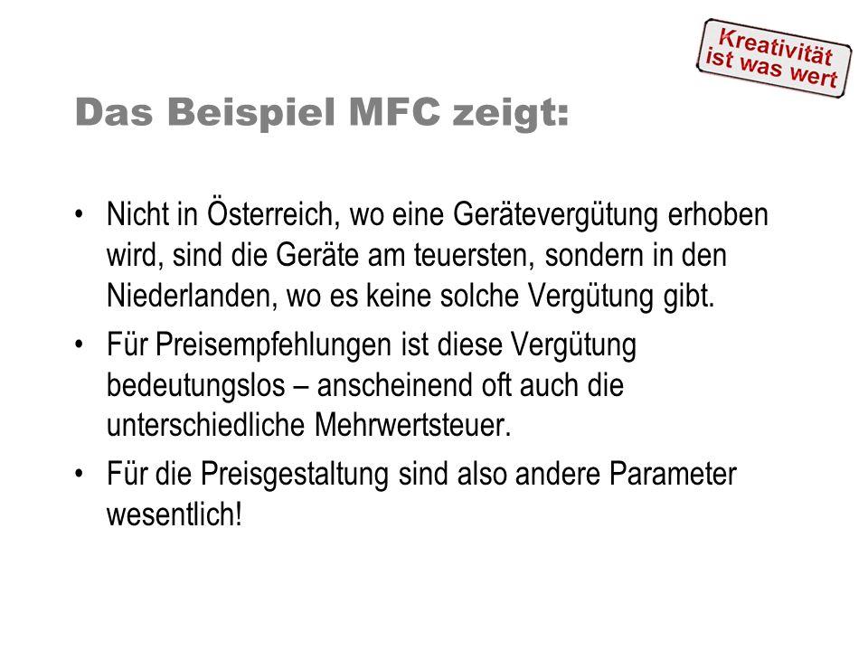 Das Beispiel MFC zeigt: Nicht in Österreich, wo eine Gerätevergütung erhoben wird, sind die Geräte am teuersten, sondern in den Niederlanden, wo es ke