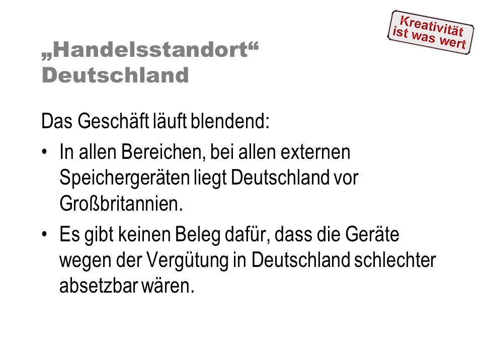 Handelsstandort Deutschland Das Geschäft läuft blendend: In allen Bereichen, bei allen externen Speichergeräten liegt Deutschland vor Großbritannien.