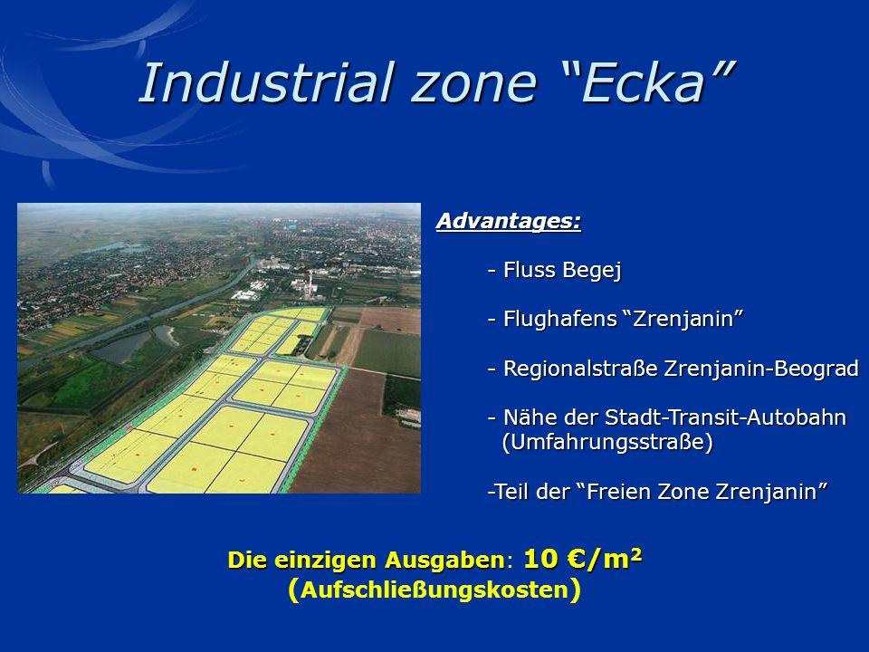 Industrial zone Ecka Advantages: - Fluss Begej - Fluss Begej - Flughafens Zrenjanin - Flughafens Zrenjanin - Regionalstraße Zrenjanin-Beograd - Region