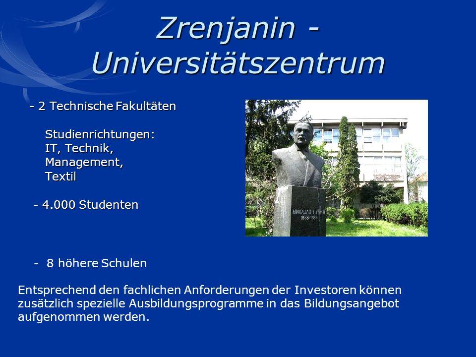 Zrenjanin - Universitätszentrum - 2 Technische Fakultäten Studienrichtungen: Studienrichtungen: IT, Technik, IT, Technik, Management, Management, Text