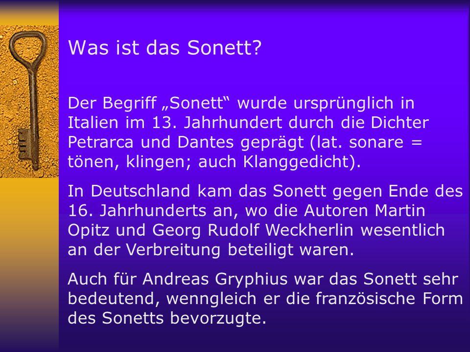 Was ist das Sonett? Der Begriff Sonett wurde ursprünglich in Italien im 13. Jahrhundert durch die Dichter Petrarca und Dantes geprägt (lat. sonare = t
