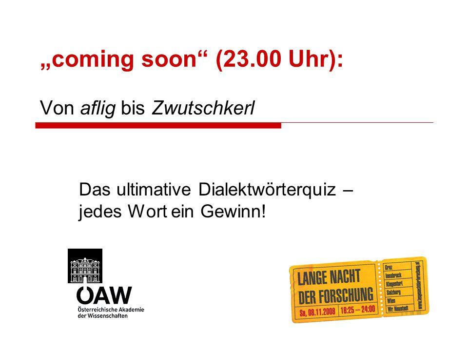 coming soon (23.00 Uhr): Von aflig bis Zwutschkerl Das ultimative Dialektwörterquiz – jedes Wort ein Gewinn!