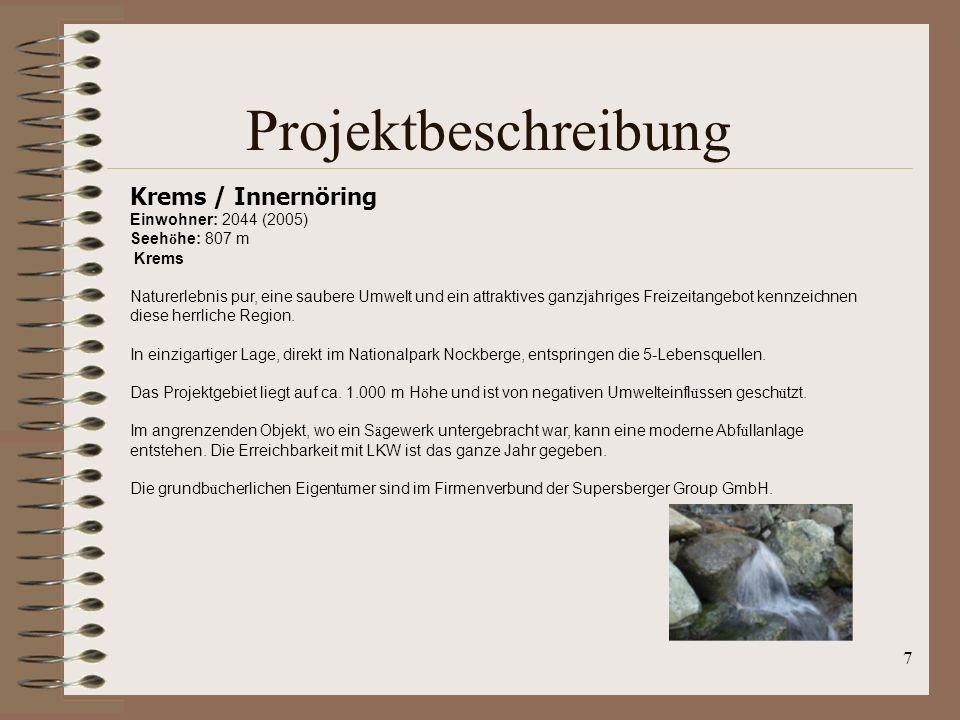 7 Projektbeschreibung Krems / Innernöring Einwohner: 2044 (2005) Seeh ö he: 807 m Krems Naturerlebnis pur, eine saubere Umwelt und ein attraktives gan