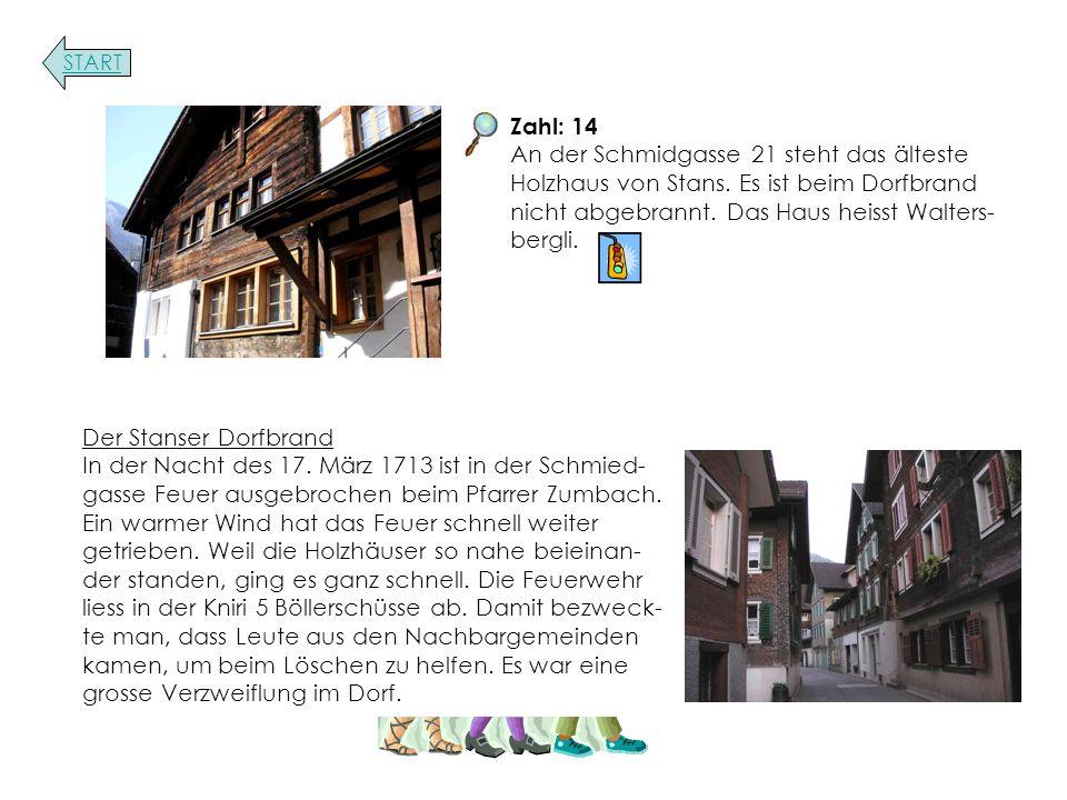 Zahl: 14 An der Schmidgasse 21 steht das älteste Holzhaus von Stans.