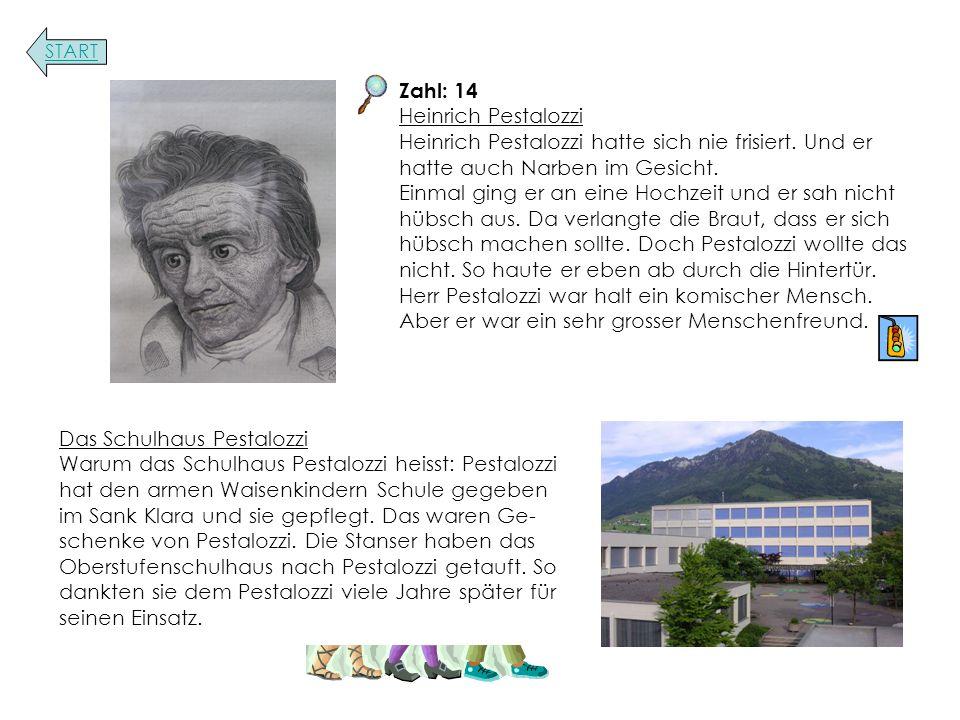 Zahl: 14 Heinrich Pestalozzi Heinrich Pestalozzi hatte sich nie frisiert.