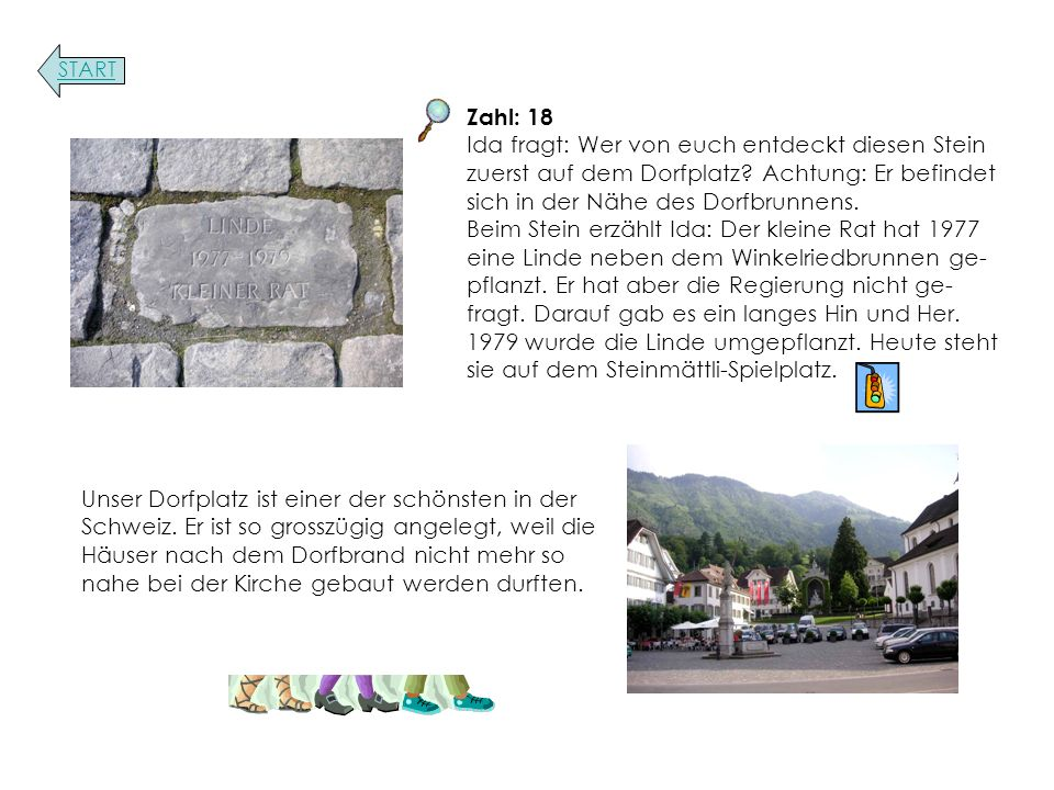 Zahl: 18 Ida fragt: Wer von euch entdeckt diesen Stein zuerst auf dem Dorfplatz.