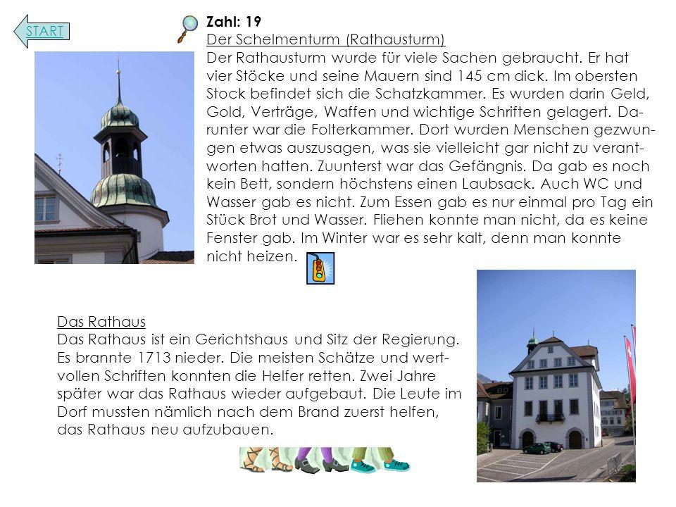 Zahl: 19 Der Schelmenturm (Rathausturm) Der Rathausturm wurde für viele Sachen gebraucht.