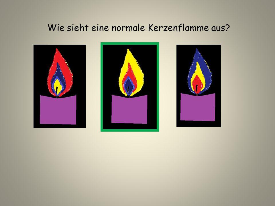 Wie sieht eine normale Kerzenflamme aus?