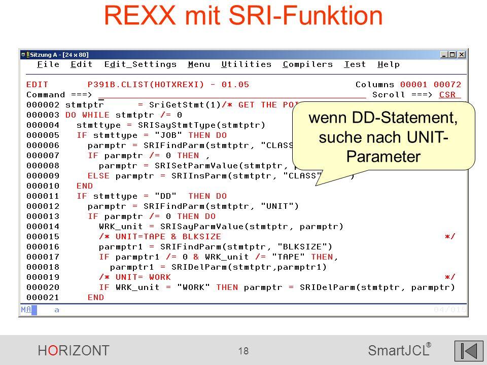 HORIZONT 18 SmartJCL ® REXX mit SRI-Funktion wenn DD-Statement, suche nach UNIT- Parameter