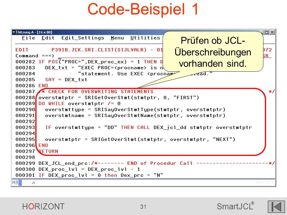 HORIZONT 31 SmartJCL ® Code-Beispiel 1 Prüfen ob JCL- Überschreibungen vorhanden sind.