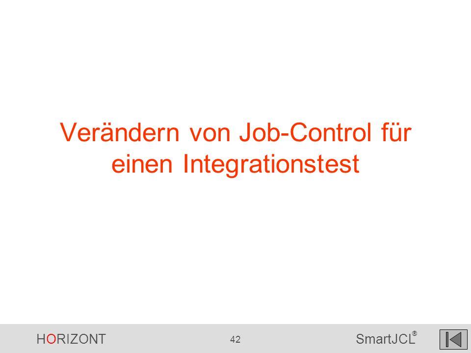 HORIZONT 42 SmartJCL ® Verändern von Job-Control für einen Integrationstest