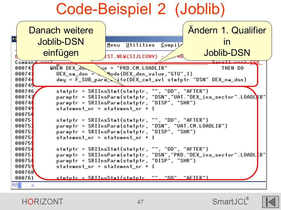 HORIZONT 47 SmartJCL ® Code-Beispiel 2 (Joblib) Ändern 1. Qualifier in Joblib-DSN Danach weitere Joblib-DSN einfügen