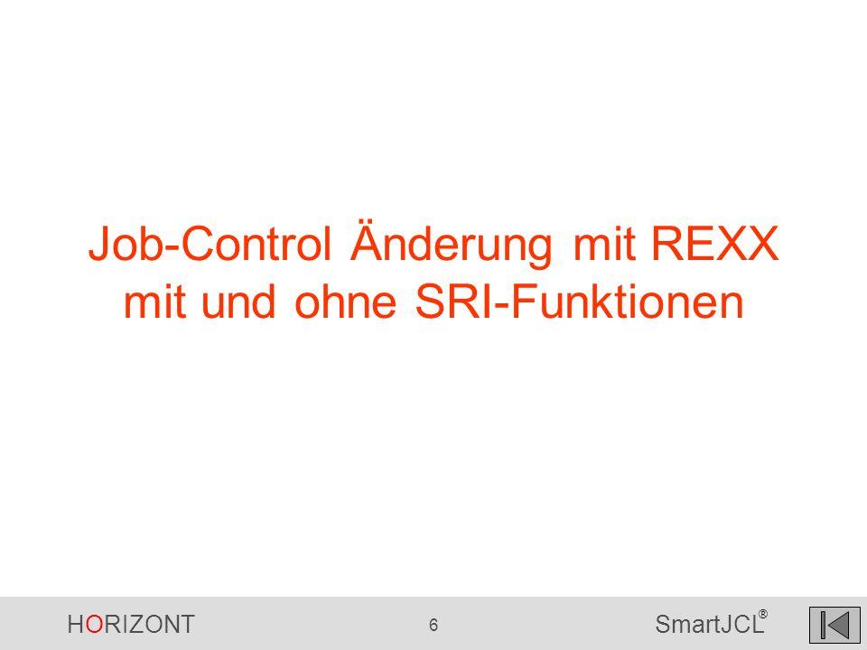 HORIZONT 17 SmartJCL ® REXX mit SRI-Funktion BLKSIZE entfernen UNIT=WORK entfernen