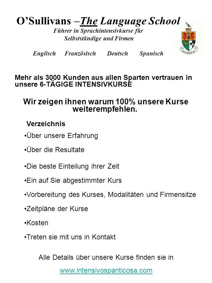 Alle Details über unsere Kurse finden sie in www.intensivospanticosa.com OSullivans –The Language School Führer in Sprachintensivkurse für Selbstständ