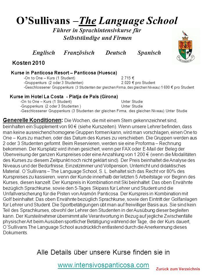Kurse in Panticosa Resort – Panticosa (Huesca) -On to One – Kurs (1 Student)2 715 -Gruppenkurs (2 oder 3 Studenten)2.020 pro Student -Geschlossener Gr